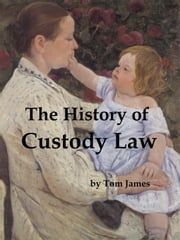 The History of Custody Law ebook by Tom James