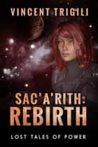 Sac'a'rith: Rebirth ebook by Vincent Trigili