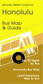 Hawaii Travel Guide - Public Bus Map & Guide ebook by Michael Brein