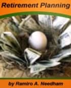 Retirement Planning ebook by Ramiro A. Needham