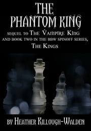 The Phantom King ebook by Heather Killough-Walden