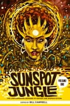 Sunspot Jungle - The Ever Expanding Universe of Fantasy and Science Fiction ebook by Bill Campbell