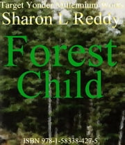 Forest Child ebook by Sharon L Reddy