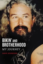 Bikin' and Brotherhood - My Journey ebook by David Charles Spurgeon