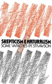 Scepticism and Naturalism - Some Varieties ebook by P.F. Strawson