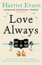 Love Always: A sweeping summer read full of dark family secrets from the Sunday Times bestselling author ekitaplar by Harriet Evans