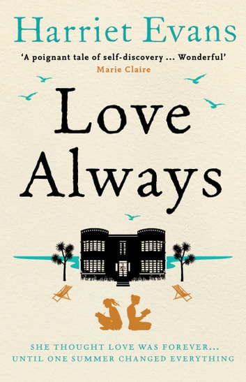 Love Always: A sweeping summer read full of dark family secrets from the Sunday Times bestselling author ebook by Harriet Evans
