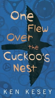 One Flew Over the Cuckoo's Nest ebook by Ken Kesey