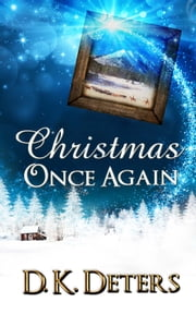 Christmas Once Again ebook by D. K. Deters