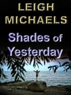 Shades of Yesterday ebook by Leigh Michaels