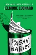 Pagan Babies - A Novel ebook by Elmore Leonard