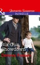 Six-Gun Showdown (Mills & Boon Intrigue) (Appaloosa Pass Ranch, Book 5) eBook by Delores Fossen