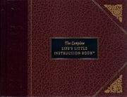 The Complete Life's Little Instruction Book ebook by H. Jackson Brown