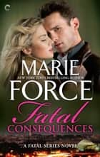 Fatal Consequences ebook by Marie Force