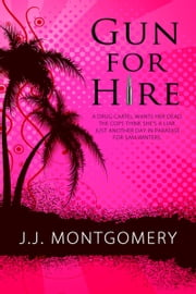 Gun for Hire ebook by J.J.  Montgomery