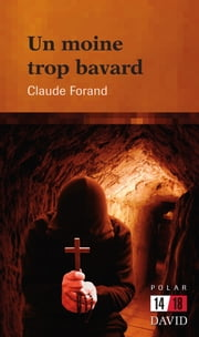 Un moine trop bavard ebook by Claude Forand