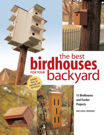 Best Birdhouses for Your Backyard ebook by Michael Berger