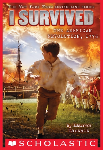 I Survived the American Revolution, 1776 (I Survived #15) ebook by Lauren Tarshis