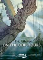On the Odd Hours ebook by Eric Liberge