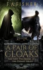 A Pair of Cloaks - The First Two Books in the Cloaks Series ebook by