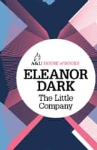 The Little Company ebook by Eleanor Dark
