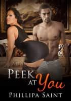 Peek At You ebook by Phillipa Saint