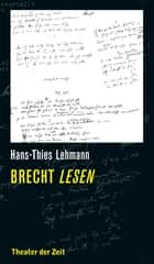 Brecht lesen ebook by Hans-Thies Lehmann