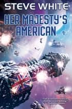 Her Majesty's American ebook by Steve White