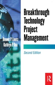 Breakthrough Technology Project Management ebook by Bennet Lientz,Kathryn Rea