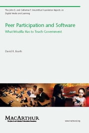 Peer Participation and Software: What Mozilla Has to Teach Government ebook by David R. Booth