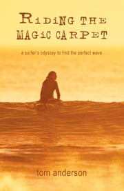 Riding the Magic Carpet: A Surfer\