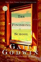 The Finishing School ebook by Gail Godwin
