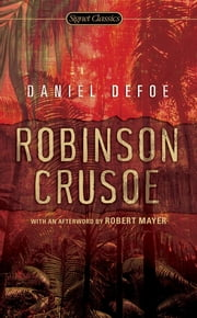 Robinson Crusoe ebook by Daniel Defoe,Robert Mayer,Paul Theroux
