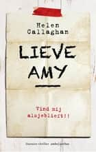 Lieve Amy ebook by Helen Callaghan,Carolien Metaal
