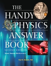 The Handy Physics Answer Book ebook by Paul W Zitzewitz