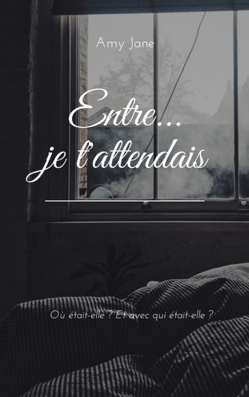 Entre... je t'attendais ebook by Amy Jane