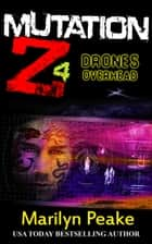 Mutation Z: Drones Overhead ebook by Marilyn Peake