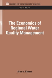 The Economics of Regional Water Quality Management ebook by Allen V. Kneese