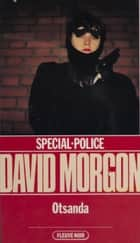 Spécial-police : Otsanda ebook by David Morgon