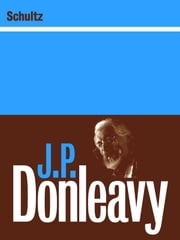 Schultz ebook by J.P. Donleavy