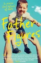 Father Figures ebook by