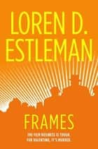 Frames ebook by Loren D. Estleman