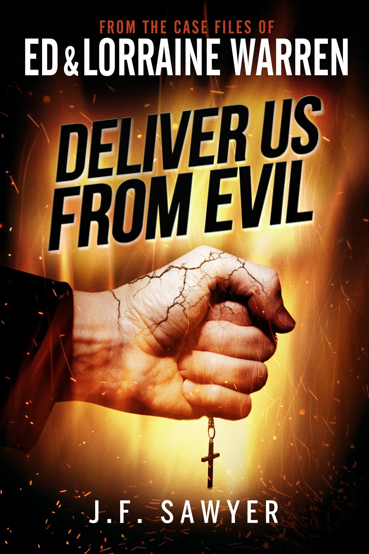 Deliver Us From Evil: From The Case Files Of Ed & Lorraine Warren Ebook By
