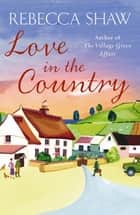 Love in the Country ebook by Rebecca Shaw