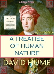 A Treatise of Human Nature - Illustrated ebook by David Hume,Murat Ukray