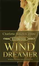 WindLegends Saga 6: WindDreamer ebook by Charlotte Boyett-Compo