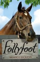 Follyfoot ebook by Monica Dickens