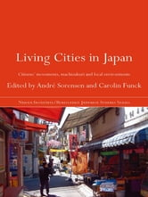 Living Cities in Japan - Citizens' Movements, Machizukuri and Local Environments ebook by