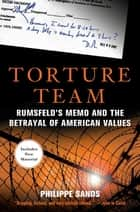 Torture Team ebook by Philippe Sands