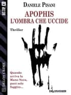 Apophis - L'ombra che uccide ebook by Daniele Pisani